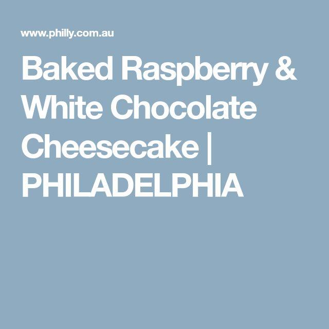 Baked Raspberry & White Chocolate Cheesecake | PHILADELPHIA