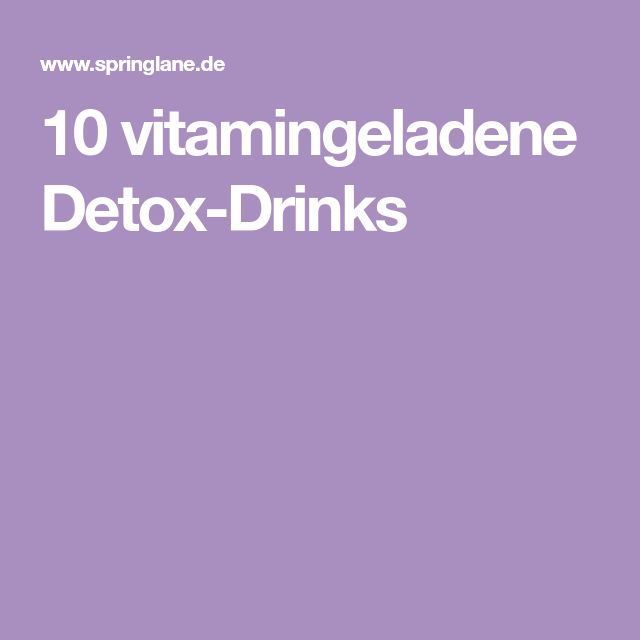 10 vitamingeladene Detox-Drinks