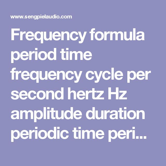 Frequency formula period time frequency cycle per second hertz Hz amplitude duration periodic time period to angular frequency formulary wavelength acoustic equation relationship wavelength Hz millisecond ms calculation calculate calculator t=1/f Hz hertz to ms T to f worksheet - sengpielaudio Sengpiel Berlin