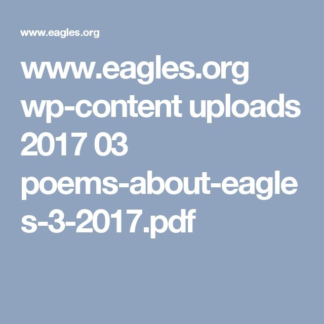 www.eagles.org wp-content uploads 2017 03 poems-about-eagles-3-2017.pdf