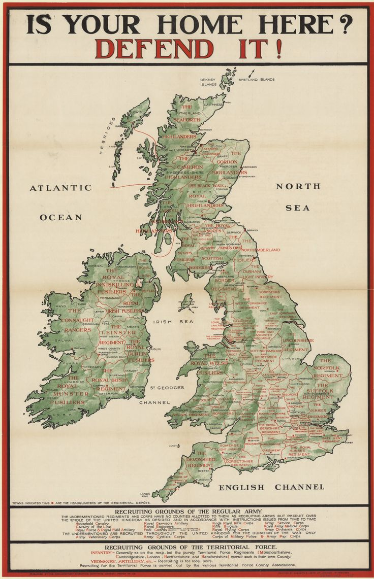 Is your home here? Defend it! (1915). Map which shows the recruiting grounds of the regiments of the regular British army and of the territorial force