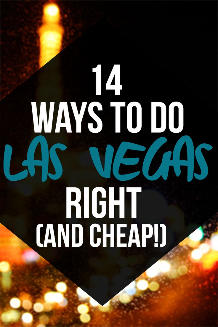 14 ways to do Las Vegas right (and cheap!)