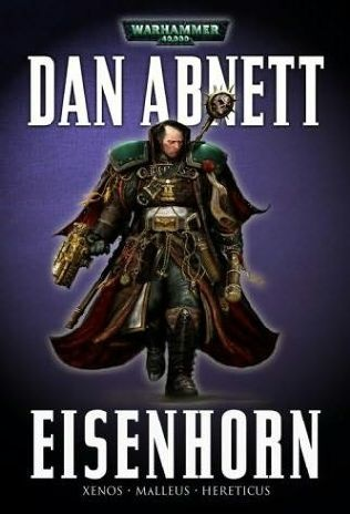 Of all the Warhammer 40k writers, Dan is the best.  Eisenhorn is the collection of 3 books that deal with the infamous Inquistor by the same name.