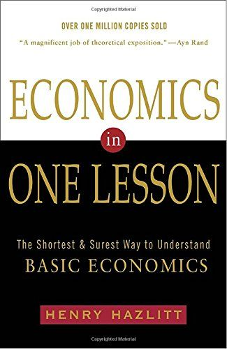 Economics in One Lesson: The Shortest and Surest Way to Understand Basic Economics by Henry Hazlitt http://www.amazon.com/dp/0517548232/ref=cm_sw_r_pi_dp_7LKvwb17DERTA