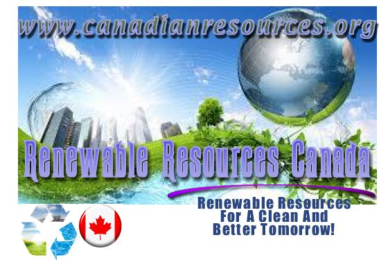 Renewable Resources Canada  http://www.canadianresources.org   A Southwestern Ontario based company providing Turnkey Alternative Resource and Energy Solutions to Our Clients Worldwide through Quality Lifetime Sales, Service, and Support.  Let's Go Green Together!