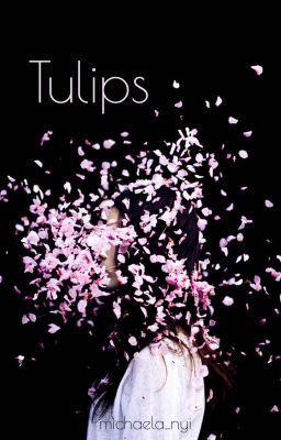 #wattpad #povdka Dievča s láskou k tulipánom, ktoré je schopné pre ne urobiť všetko.