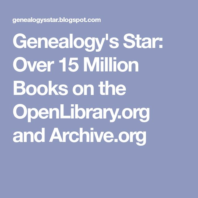 Genealogy's Star: Over 15 Million Books on the OpenLibrary.org and Archive.org