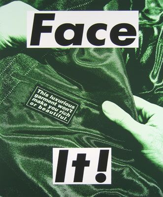 """""""Face It!  This luxurious garment won't make you rich or beautiful."""" - Barbara Kruger... (such an amazing artist)"""
