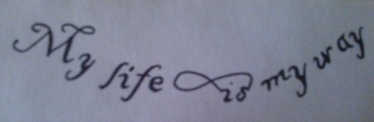 'My life is my way'. Woman tattoo idea.