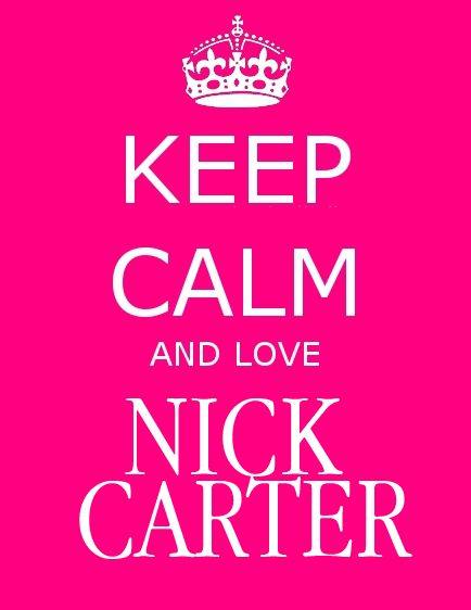 Keep Calm and love Nick Carter
