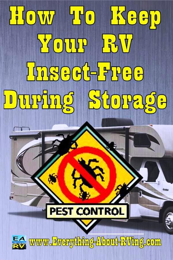 How To Keep Your RV Insect-Free During Storage. Here are some simple tips for preventing an invasion of insects into an RV when in storage.