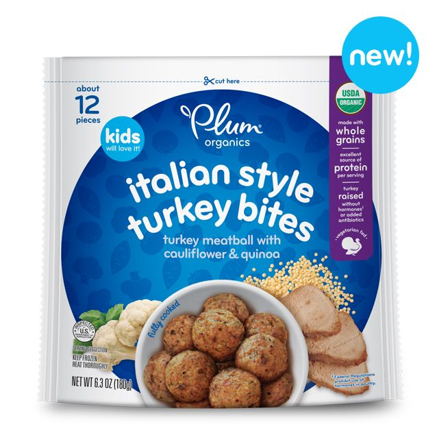Plum Organics Italian Style Turkey Bites----Love them! Meat balls made from a combo of turkey, whole grains like quinoa, and veggies like cauliflower! Completely nutritious and organic non-gmo and delicious!