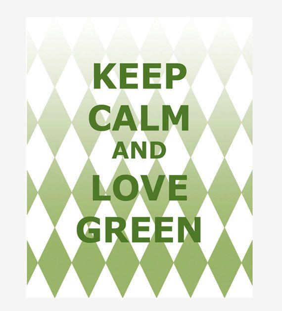 green love / Keep Calm and Love Green / art print / wall art / 8x10 inches / original design on Etsy, $12.00