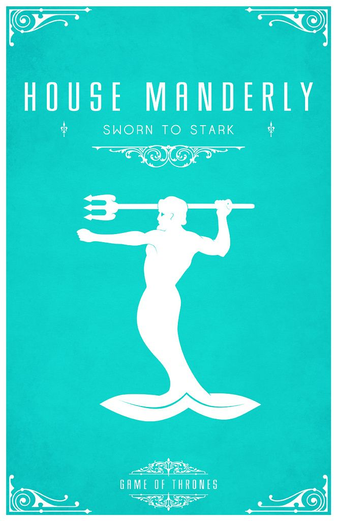 House Manderly  Sigil - A White Merman with Trident  Sworn To House Stark  After watching the awesome Game of Thrones series I became slightly obsessed with each of the House's and their identity or sigil.  Having found the houses and their representative sigils. I set about creating a vector for each one of them and creating a poster. I hope you like them as much as I do.  www.redbubble.com/people/liquidsouldes/works/8141224-hous...