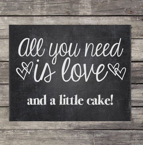 Chalkboard Wedding Sign - Instant Download, printable - All you need/ is love/ and a little cake