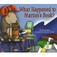 What Happened to Marion's Book? (great lesson for book care)