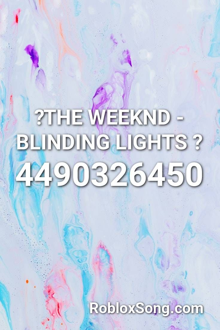 The Weeknd Blinding Lights Roblox Id Roblox Music Codes
