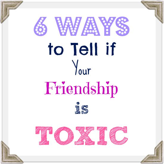 toxic friendships These are the signs you're part of a toxic friend group—and what you can do to repair the dynamic.