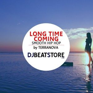 Long time coming - smooth hip hop instrumentals by terranova on djbeatstore