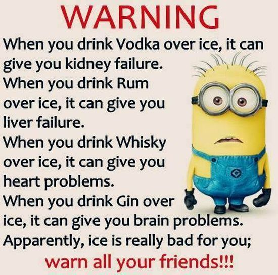 Ha ha ha... No ice for me. New Minions Quotes Of The Week