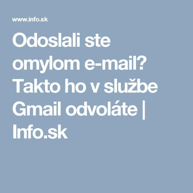 Odoslali ste omylom e-mail? Takto ho v službe Gmail odvoláte   Info.sk