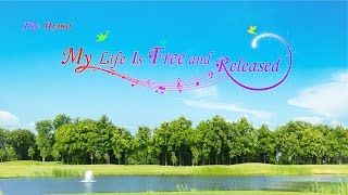 """The Hymn of Life Experience """"My Life Is Free and Released"""" 