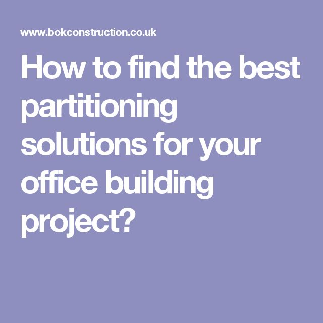 How to find the best partitioning solutions for your office building project?