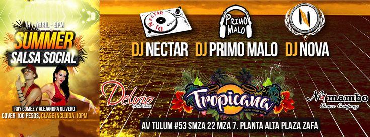 Summer Salsa Social Viernes 14 de Abril 21:00 hrs Tropicana Latin Night Club Av. Tulum #53 SMZA 22 MZA 7 Planta alta Plaza Zafa Cancún Quintana Roo Line Up Dj´s: DJ Néctar – Cancún DJ Nova &#…