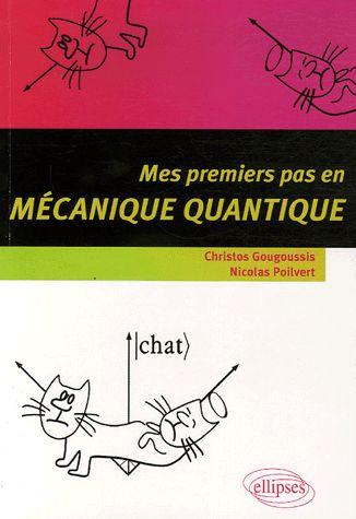 Mes premiers pas en mécanique quantique [Texte imprimé] /      Christos Gougoussis,... Nicolas Poilvert,... ; [préface de      Jean-Louis Basdevant]. http://scd.summon.serialssolutions.com/search?s.q=isbn:(9782729831417)