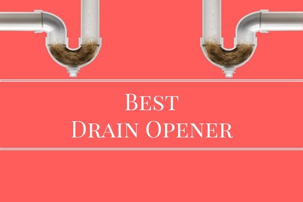 What Is the Best Drain Opener