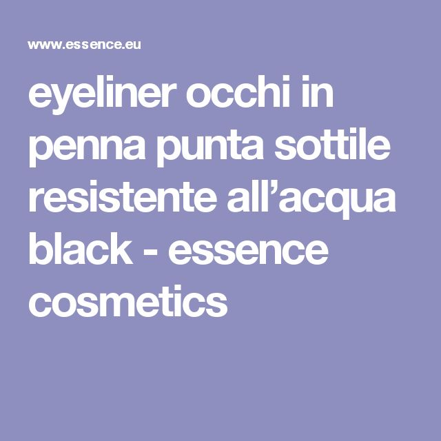 eyeliner occhi in penna punta sottile resistente all'acqua black - essence cosmetics