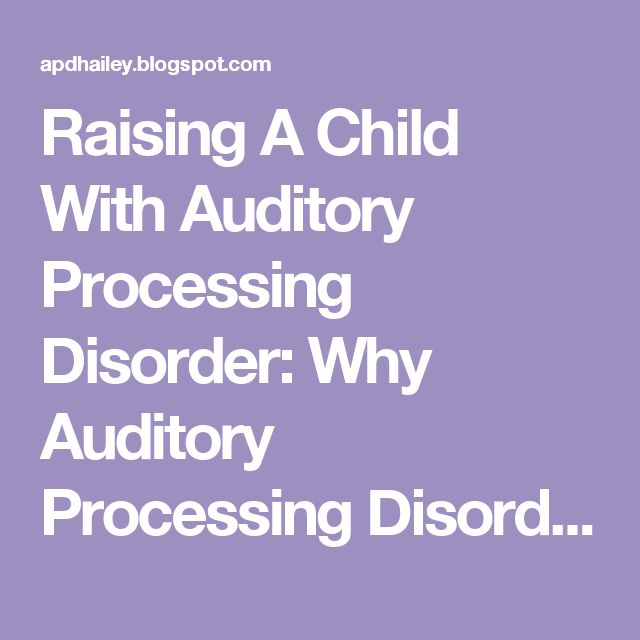 Raising A Child With Auditory Processing Disorder: Why Auditory Processing Disorder Makes Reading Difficult