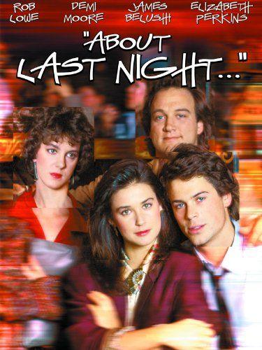 About Last Night (1986) todavia amo esta pelicula