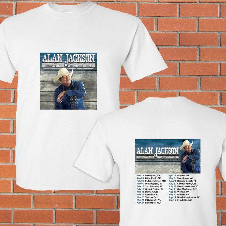 Alan Jackson Honky Tonk Highway tour dates jan-sep 2018 white tees; Material 100% cotton, Basic style; Short sleeve;
