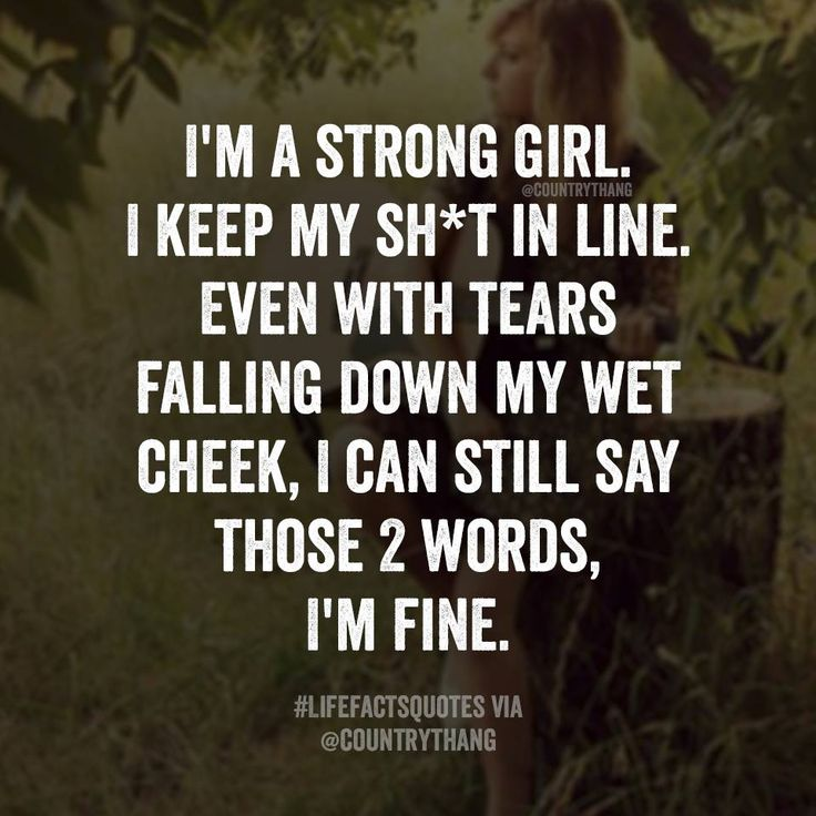 I'm strong girl. I keep my sh*t in line. Even with tears falling down my wet…
