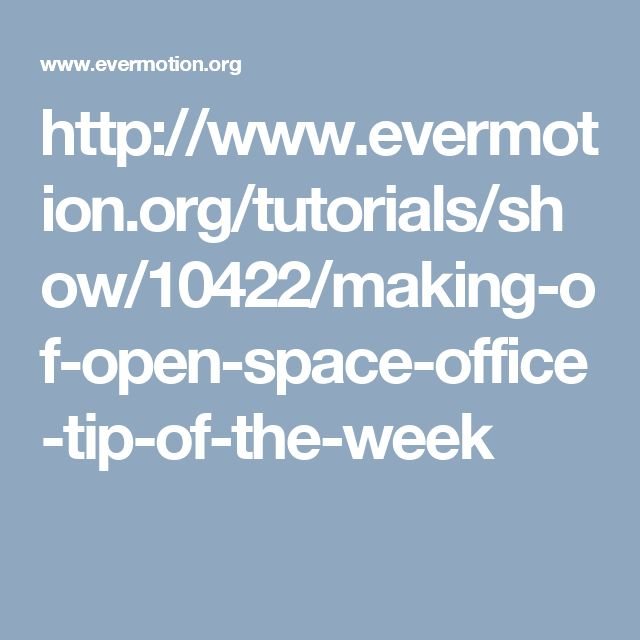 http://www.evermotion.org/tutorials/show/10422/making-of-open-space-office-tip-of-the-week