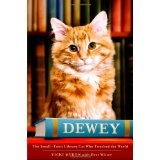 Dewey: The Small-Town Library Cat Who Touched the World (Hardcover)By Bret Witter
