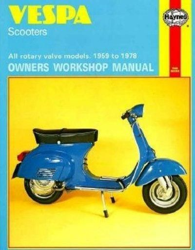 Vespa Scooters Owners Workshop Manual: All Rotary Valve Models 1959 to 1978: No. 126 (Owners Workshop Manual)