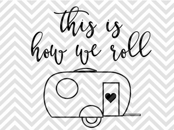 This is How We Roll Camper Happy Campers SVG file - Cut File - Cricut projects - cricut ideas - cricut explore - silhouette cameo projects - Silhouette projects by KristinAmandaDesigns