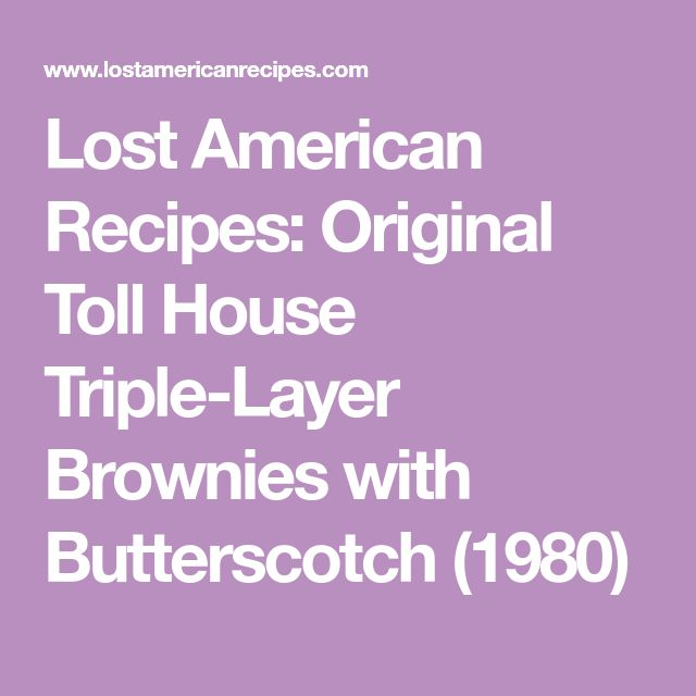 Lost American Recipes: Original Toll House Triple-Layer Brownies with Butterscotch (1980)