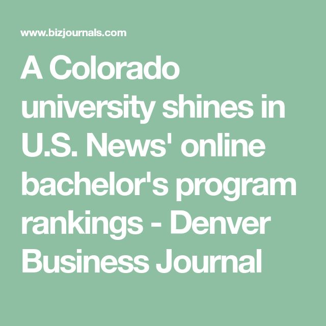 A Colorado university shines in U.S. News' online bachelor's program rankings - Denver Business Journal
