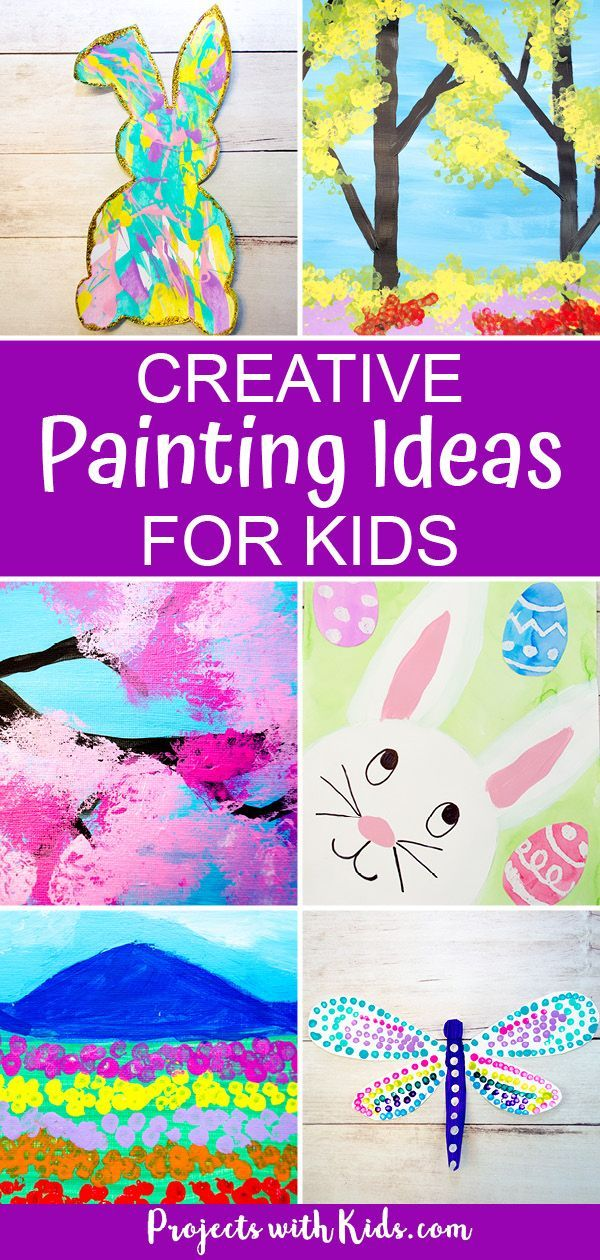 The Best Painting Ideas For Kids To Try In 2020 Painting For