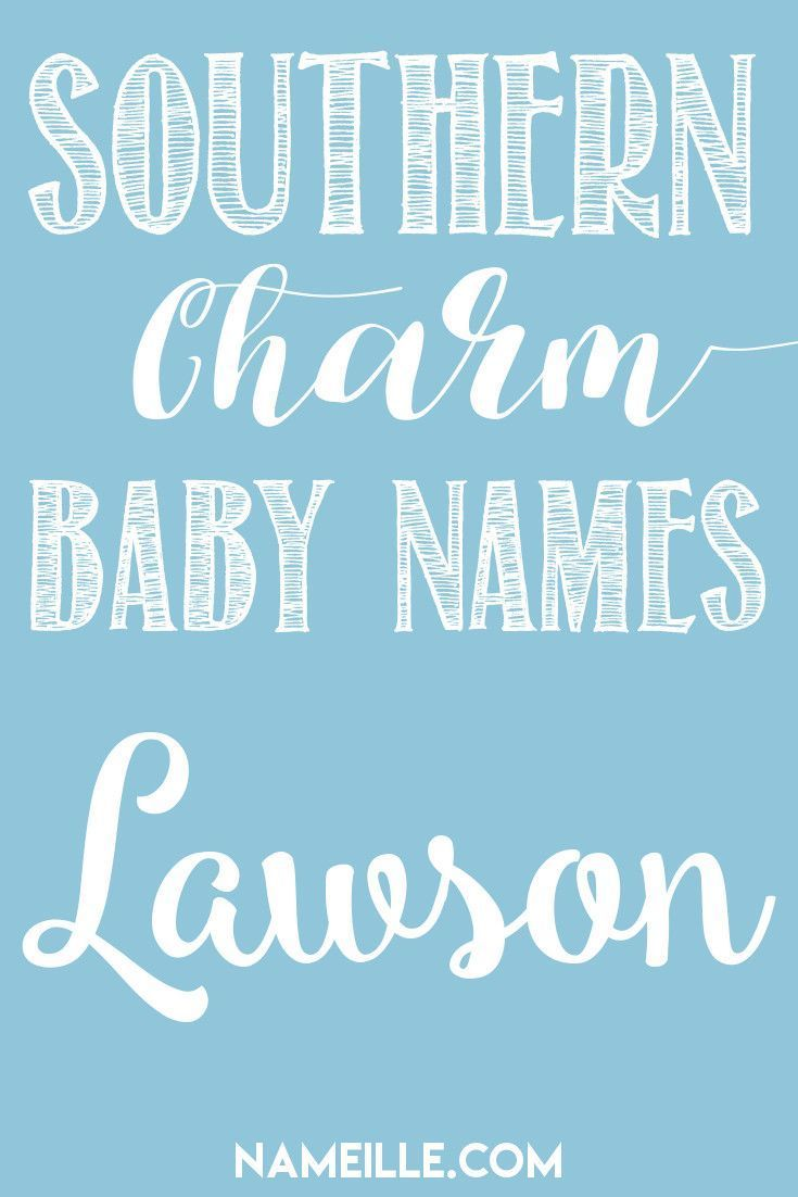 Lawson I Southern Baby Names I Origins & Meanings I Nameille.com