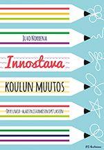 Innostava koulun muutos :  opas laaja-alaisen osaamisen opetukseen /  Juho Norrena. https://arsca.linneanet.fi/vwebv/holdingsInfo?sk=fi_FI&bibId=478091