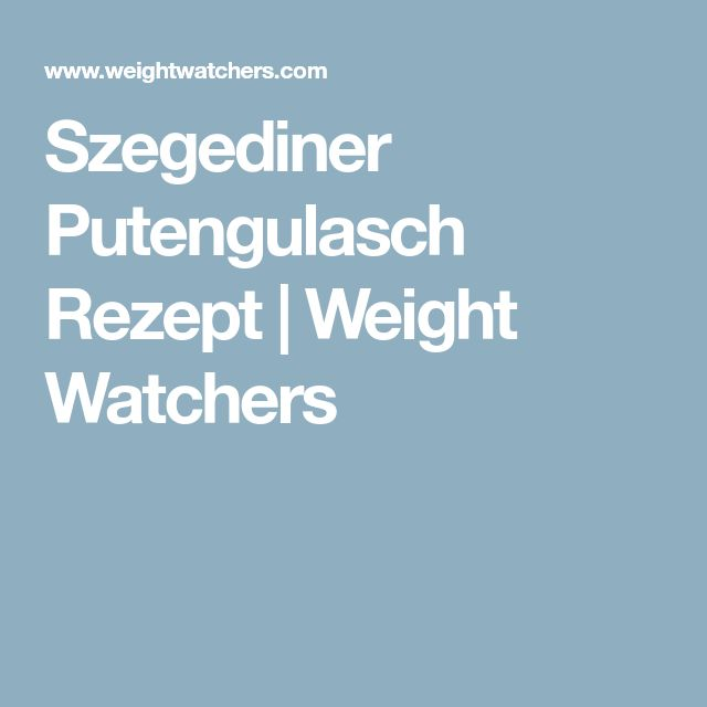 Szegediner Putengulasch Rezept | Weight Watchers