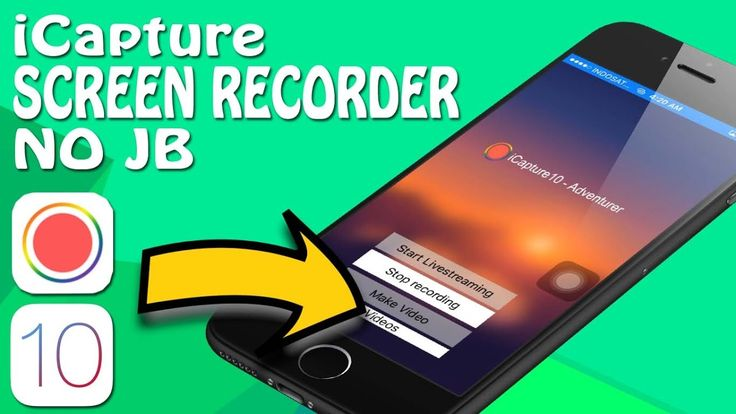 iCapture - How To Record iPhone Screen iOS 10, 10.2.1, 10.3 Without Jail...