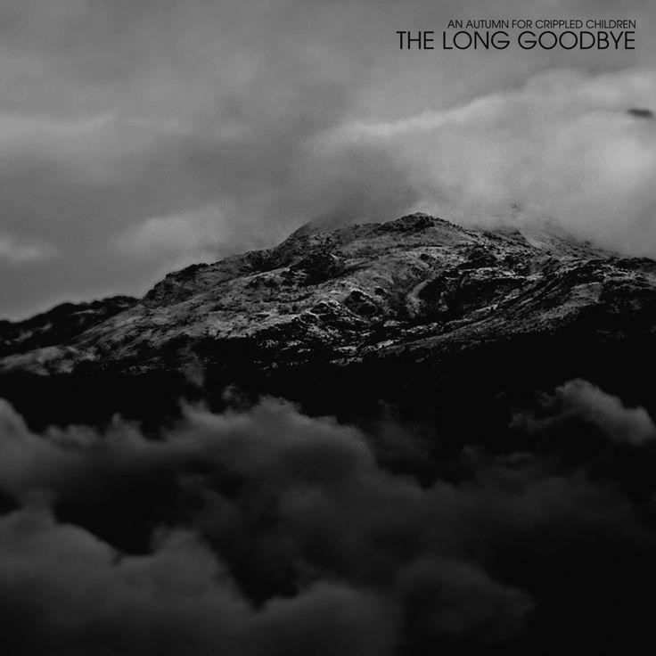 An autumn for crippled children - The long goodbye