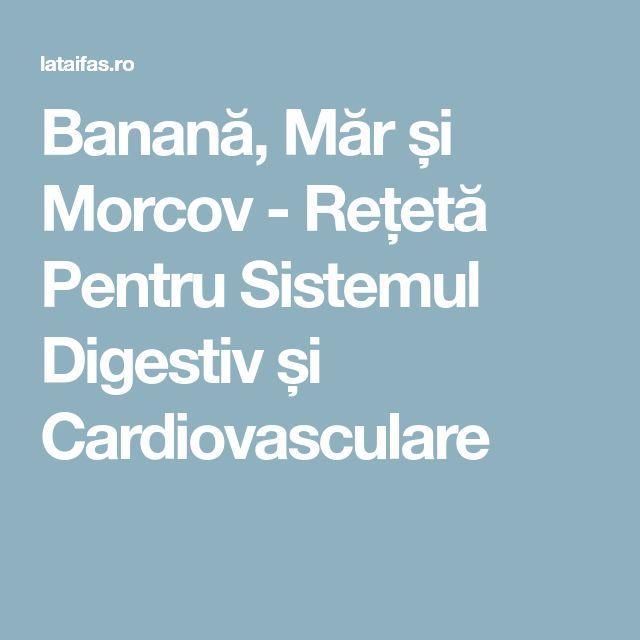 Banană, Măr și Morcov - Rețetă Pentru Sistemul Digestiv și Cardiovasculare