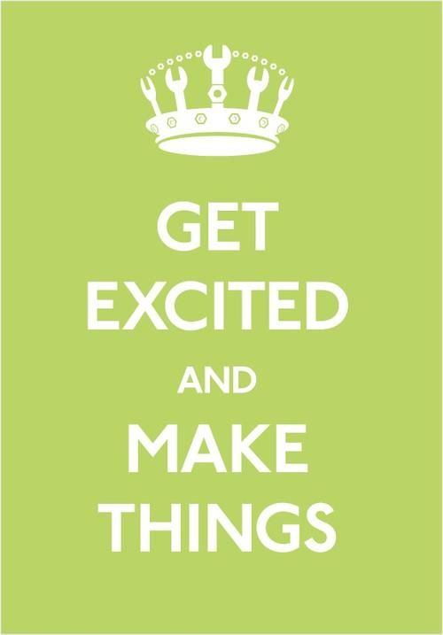 .: Crafts Ideas, Inspiration, Quotes, Crafts Rooms, Poster, Keepcalm, Excited, Keep Calm, Mottos
