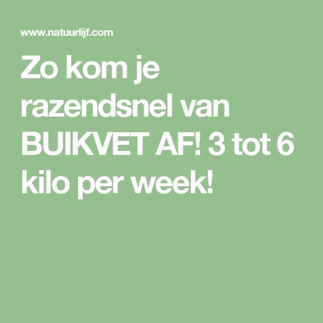 Zo kom je razendsnel van BUIKVET AF! 3 tot 6 kilo per week!